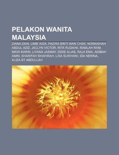 9781233952892: Pelakon Wanita Malaysia: Ziana Zain, Umie Aida, Fazira Binti WAN Chek, Noraishah Abdul Aziz, Jaclyn Victor, Rita Rudaini, Ramlah RAM