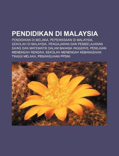 9781233953028: Pendidikan Di Malaysia: Pendidikan Di Melaka, Peperiksaan Di Malaysia, Sekolah Di Malaysia