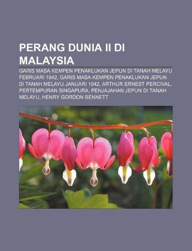 9781233953356: Perang Dunia II Di Malaysia: Garis Masa Kempen Penaklukan Jepun Di Tanah Melayu Februari 1942