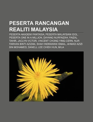 9781233953509: Peserta Rancangan Realiti Malaysia: Peserta Akademi Fantasia, Peserta Malaysian Idol, Peserta One in a Million, Dayang Nurfaizah, Faizal Tahir
