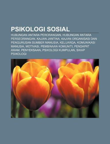 9781233953622: Psikologi Sosial: Hubungan Antara Perorangan, Hubungan Antara Perseorangan, Kajian Jantina, Kajian Organisasi Dan Pengurusan Sumber Manu