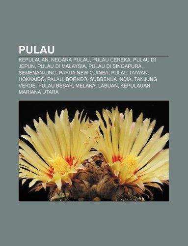 9781233953769: Pulau: Kepulauan, Negara pulau, Pulau cereka, Pulau di Jepun, Pulau di Malaysia, Pulau di Singapura, Semenanjung, Papua New Guinea