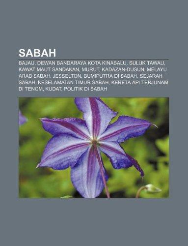 9781233953974: Sabah: Bajau, Dewan Bandaraya Kota Kinabalu, Suluk Tawau, Kawat Maut Sandakan, Murut, Kadazan-Dusun, Melayu Arab Sabah, Jesselton
