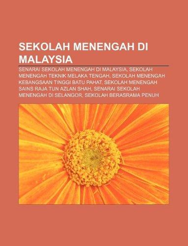 9781233954384: Sekolah Menengah Di Malaysia: Senarai Sekolah Menengah Di Malaysia, Sekolah Menengah Teknik Melaka Tengah