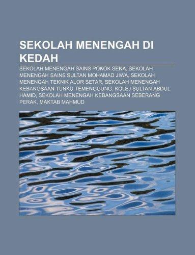 9781233954469: Sekolah Menengah Di Kedah: Sekolah Menengah Sains Pokok Sena, Sekolah Menengah Sains Sultan Mohamad Jiwa, Sekolah Menengah Teknik Alor Setar
