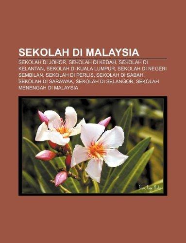 9781233954537: Sekolah Di Malaysia: Sekolah Di Johor, Sekolah Di Kedah, Sekolah Di Kelantan, Sekolah Di Kuala Lumpur, Sekolah Di Negeri Sembilan