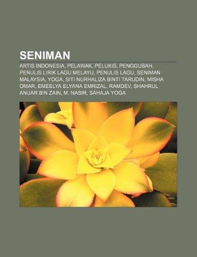 9781233954629: Seniman: Artis Indonesia, Pelawak, Pelukis, Penggubah, Penulis Lirik Lagu Melayu, Penulis Lagu, Seniman Malaysia, Yoga