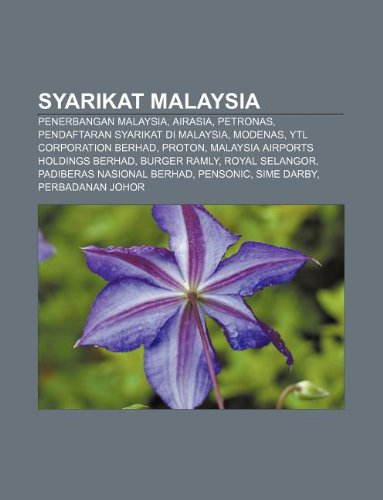 9781233955039: Syarikat Malaysia: Penerbangan Malaysia, Airasia, Petronas, Pendaftaran Syarikat Di Malaysia, Modenas, Ytl Corporation Berhad, Proton