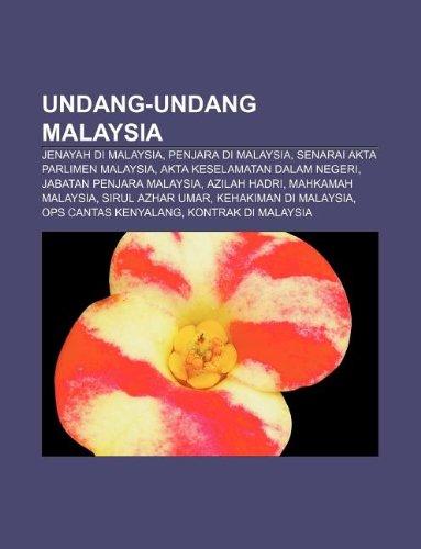 9781233955404: Undang-undang Malaysia: Jenayah di Malaysia, Penjara di Malaysia, Senarai Akta Parlimen Malaysia, Akta Keselamatan Dalam Negeri