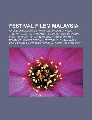 9781233957026: Festival Filem Malaysia: Anugerah Dalam Festival Filem Malaysia, Filem Terbaik, Pelakon Pembantu Lelaki Terbaik, Pelakon Lelaki Terbaik