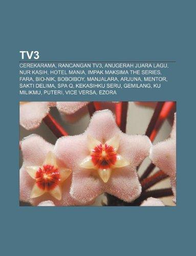 9781233957569: Tv3: Cerekarama, Rancangan Tv3, Anugerah Juara Lagu, Nur Kasih, Hotel Mania, Impak Maksima the Series, Fara, Bio-Nik, Boboi
