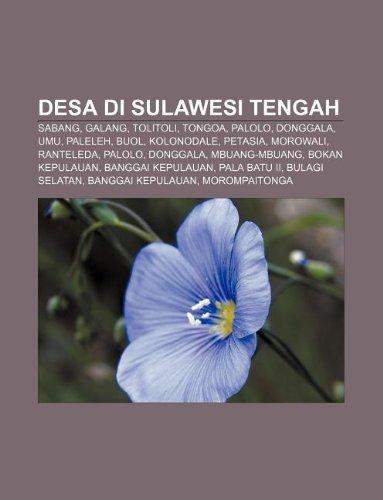 9781233957897: Desa Di Sulawesi Tengah: Sabang, Galang, Tolitoli, Tongoa, Palolo, Donggala, Umu, Paleleh, Buol, Kolonodale, Petasia, Morowali, Ranteleda