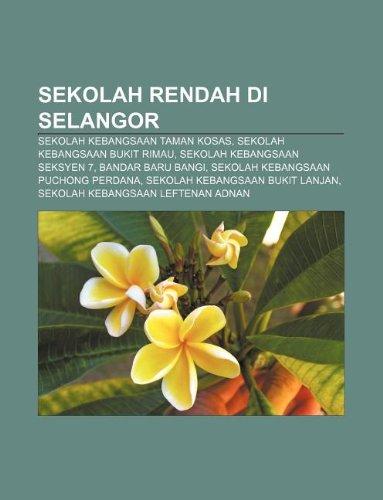 9781233958030: Sekolah Rendah Di Selangor: Sekolah Kebangsaan Taman Kosas, Sekolah Kebangsaan Bukit Rimau, Sekolah Kebangsaan Seksyen 7, Bandar Baru Bangi