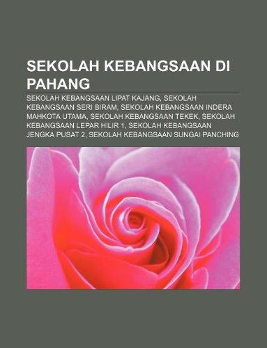 9781233958122: Sekolah Kebangsaan Di Pahang: Sekolah Kebangsaan Lipat Kajang, Sekolah Kebangsaan Seri Biram, Sekolah Kebangsaan Indera Mahkota Utama