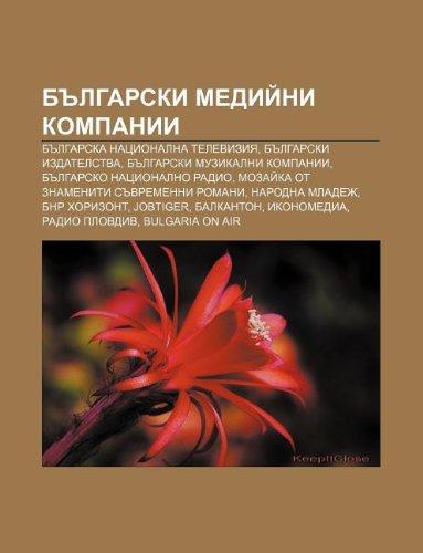 9781233961757: B Lgarski Medii Ni Kompanii: B Lgarska Natsionalna Televiziya, B Lgarski Izdatelstva, B Lgarski Muzikalni Kompanii, B Lgarsko Natsionalno Radio