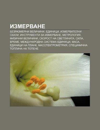 9781233966943: Izmervane: Bezrazmerni velichini, Edinitsi, Izmervatelni skali, Instrumenti za izmervane, Metrologiya, Fizichni velichini (Bulgarian Edition)