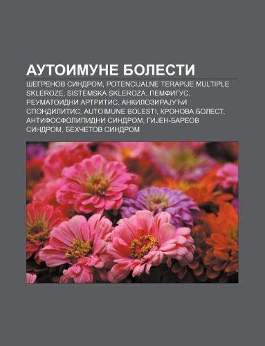9781233993505: Autoimune Bolesti: Egrenov Sindrom, Potencijalne Terapije Multiple Skleroze, Sistemska Skleroza, Pemfigus, Reumatoidni Artritis