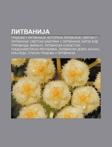 9781234000554: Litvanija: Gradovi U Litvaniji, Istorija Litvanije, Okruzi U Litvaniji, Svetska Ba Tina U Litvaniji, Bitka Kod Grinvalda, Vilnjus