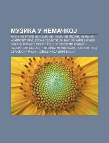 9781234001414: Muzika U Nema Koj: Muzi Ke Grupe Iz Nema Ke, Nema Ke Pesme, Nema KI Kompozitori, Johan Sebastijan Bah, Rihard Vagner, Rihard Traus