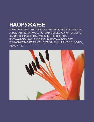 9781234001629: Naoru Anje: Mina, Moderno Naoru Anje, Naoru Anje Kraljevine Jugoslavije, Oru Je, Pancir, Detekcija Mina, Hoker Hariken