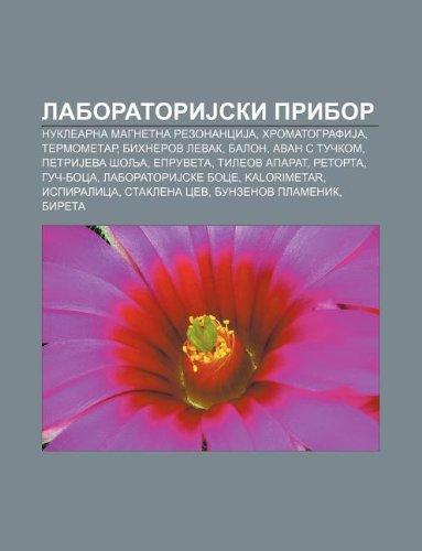 9781234010492: Laboratorijski Pribor: Nuklearna Magnetna Rezonancija, Hromatografija, Termometar, Bihnerov Levak, Balon, Avan S Tu Kom, Petrijeva Olja