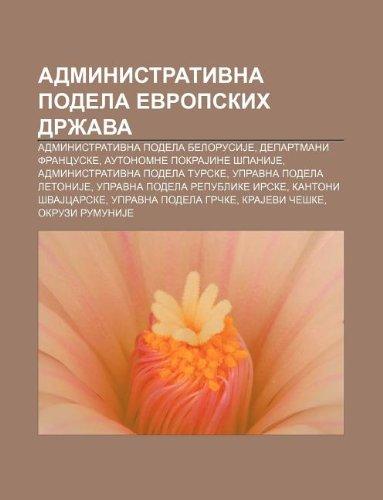 9781234010911: Administrativna Podela Evropskih Dr Ava: Administrativna Podela Belorusije, Departmani Francuske, Autonomne Pokrajine Panije