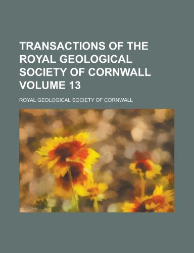 9781234038724: Transactions of the Royal Geological Society of Cornwall Volume 13
