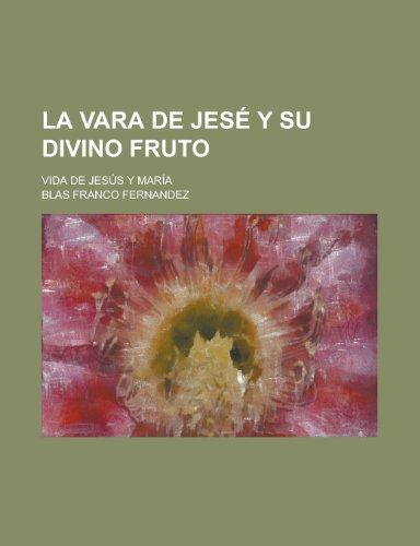 9781234112042: La Vara de Jese y Su Divino Fruto; Vida de Jesus y Maria