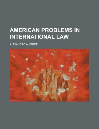 9781234162559: American Problems in International Law
