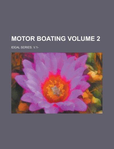 9781234168711: Motor Boating; Ideal Series. V.1- Volume 2