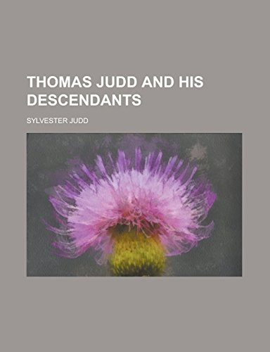 Thomas Judd and His Descendants (Paperback): Sylvester Judd