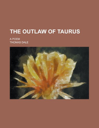 The Outlaw of Taurus; A Poem (123420150X) by United States Congress Senate