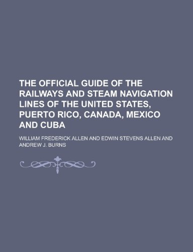 9781234219383: The Official Guide of the Railways and Steam Navigation Lines of the United States, Puerto Rico, Canada, Mexico and Cuba
