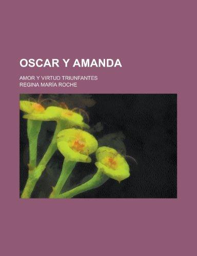 9781234222826: Oscar y Amanda; Amor y Virtud Triunfantes