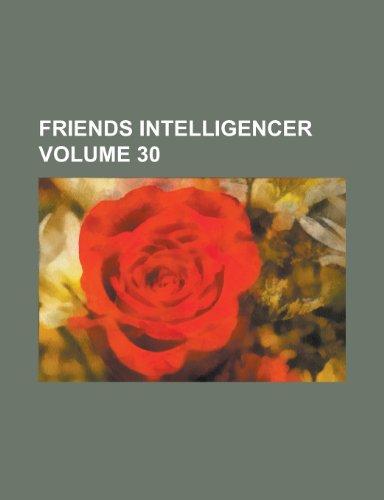 9781234268329: Friends Intelligencer Volume 30