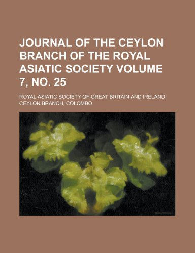 9781234290504: Journal of the Ceylon Branch of the Royal Asiatic Society Volume 7, No. 25