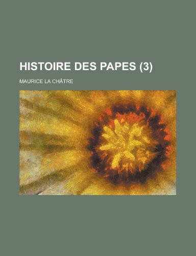 9781234328856: Histoire des papes (3) (French Edition)