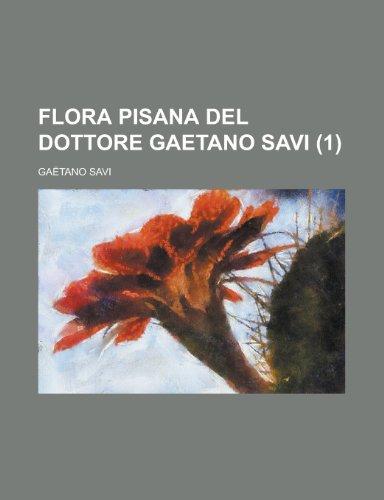 9781234340582: Flora Pisana del Dottore Gaetano Savi Volume 1