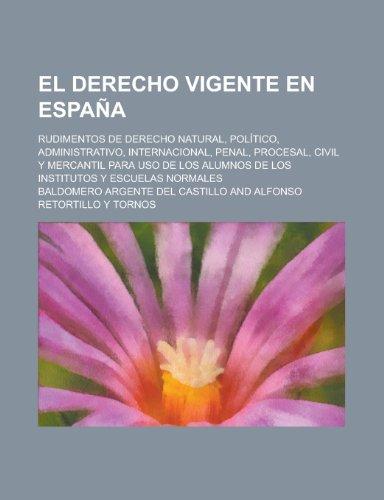 El Derecho Vigente En Espana Rudimentos de
