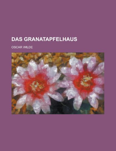 Das Granatapfelhaus (German Edition) (1234356880) by Wilde, Oscar