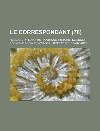 9781234359362: Le Correspondant; religion, philosophie, politique, histoire, sciences, économie sociale, voyages, littérature, beaux arts (78) (French Edition)
