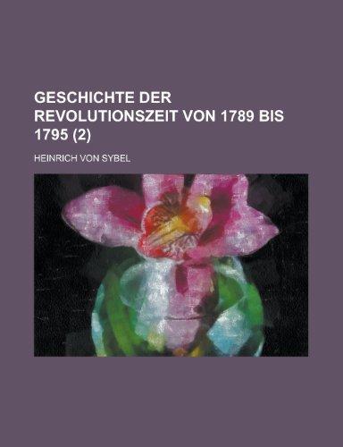 9781234359928: Geschichte Der Revolutionszeit Von 1789 Bis 1795 (2)