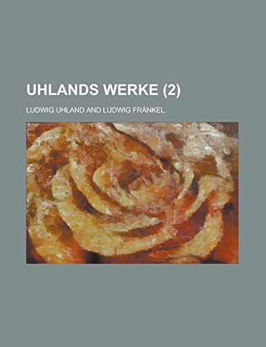 9781234420611: Uhlands Werke Volume 2