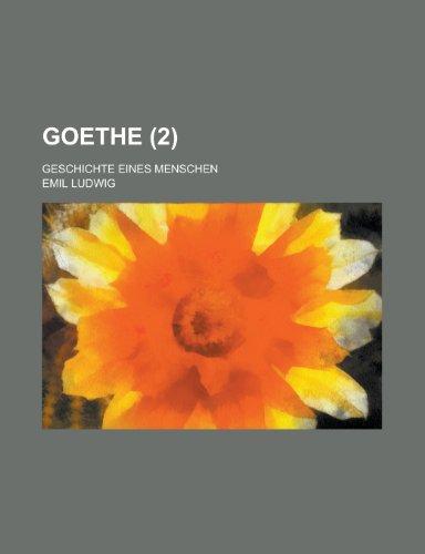 Goethe; Geschichte eines Menschen (2) (German Edition) (1234420953) by Ludwig, Emil