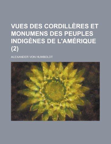 9781234428310: Vues des Cordillères et monumens des peuples indigènes de l'Amérique (2) (French Edition)