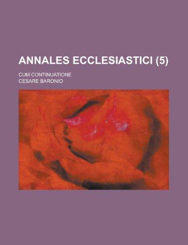 9781234430153: Annales Ecclesiastici; Cum Continuatione Volume 5