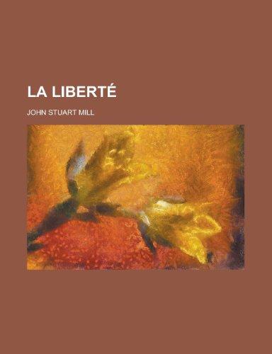 La liberté (French Edition) (1234436906) by Mill, John Stuart