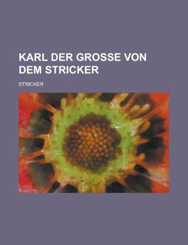9781234437183: Karl Der Grosse Von Dem Stricker