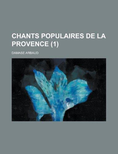 9781234444327: Chants Populaires de La Provence (1 )