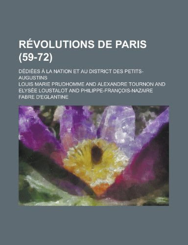 9781234448004: Revolutions de Paris; Dediees a la Nation Et Au District Des Petits-Augustins (59-72)